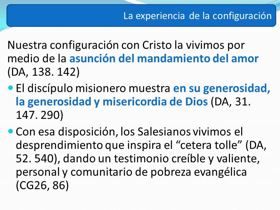 Nuestra configuración con Cristo la vivimos por medio de la asunción del mandamiento del amor (DA, 138. 142) El discípulo misionero muestra en su gene