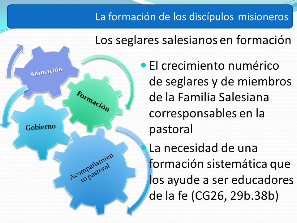 Los seglares salesianos en formación La formación de los discípulos misioneros El crecimiento numérico de seglares y de miembros de la Familia Salesia