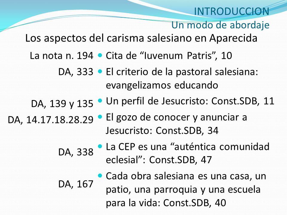 INTRODUCCION Un modo de abordaje La nota n. 194 DA, 333 DA, 139 y 135 DA, 14.17.18.28.29 DA, 338 DA, 167 Cita de Iuvenum Patris, 10 El criterio de la