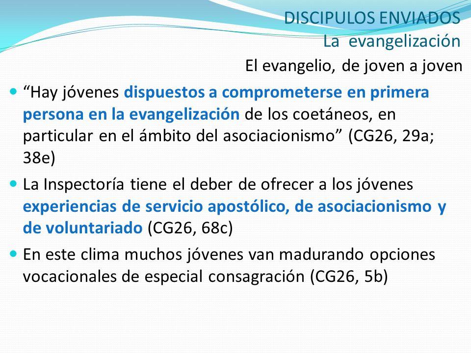 DISCIPULOS ENVIADOS La evangelización El evangelio, de joven a joven Hay jóvenes dispuestos a comprometerse en primera persona en la evangelización de
