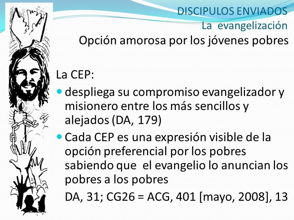 DISCIPULOS ENVIADOS La evangelización Opción amorosa por los jóvenes pobres La CEP: despliega su compromiso evangelizador y misionero entre los más se