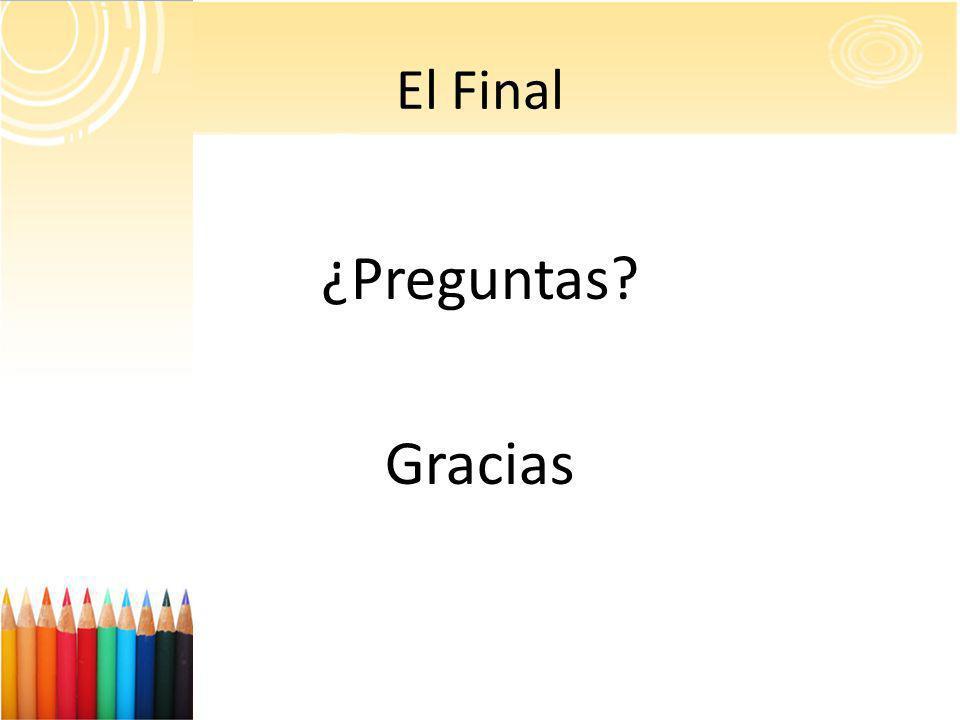 El Final ¿Preguntas Gracias