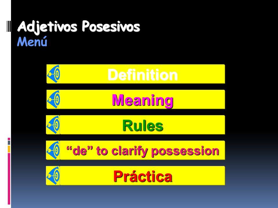 Adjetivos Posesivos Menú Meaning Definition Rules de to clarify possession de to clarify possession Práctica
