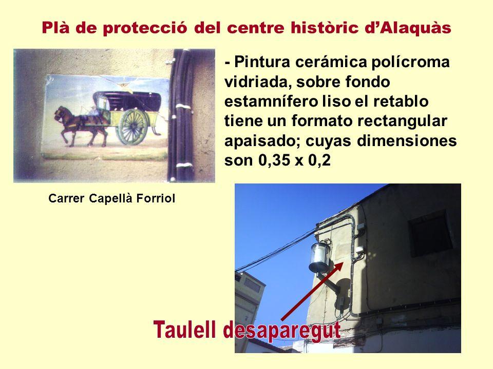 Plà de protecció del centre històric dAlaquàs - Pintura cerámica polícroma vidriada, sobre fondo estamnífero liso el retablo tiene un formato rectangular apaisado; cuyas dimensiones son 0,35 x 0,2 Carrer Capellà Forriol