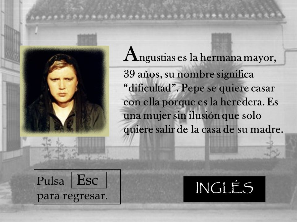 A ngustias es la hermana mayor, 39 años, su nombre significa dificultad.