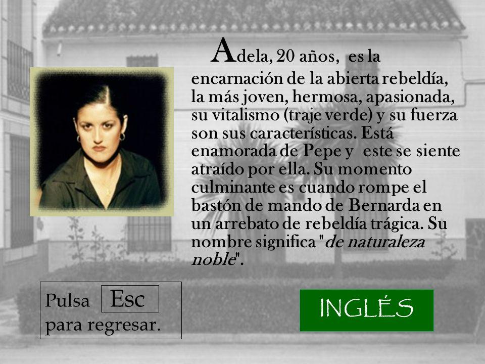 A dela, 20 años, es la encarnación de la abierta rebeldía, la más joven, hermosa, apasionada, su vitalismo (traje verde) y su fuerza son sus características.