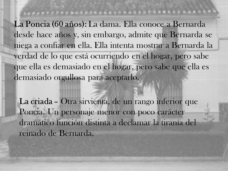 María Josefa – La madre de Bernarda que es mentalmente inestable y la mantienen encerrada en su habitación en todo momento.