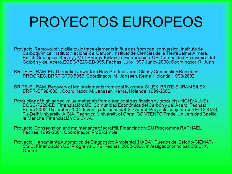 PROYECTOS EUROPEOS Proyecto: Removal of volatile toxic trace elements in flue gas from coal conversion. Instituto de Carboquímica, Instituto Nacional
