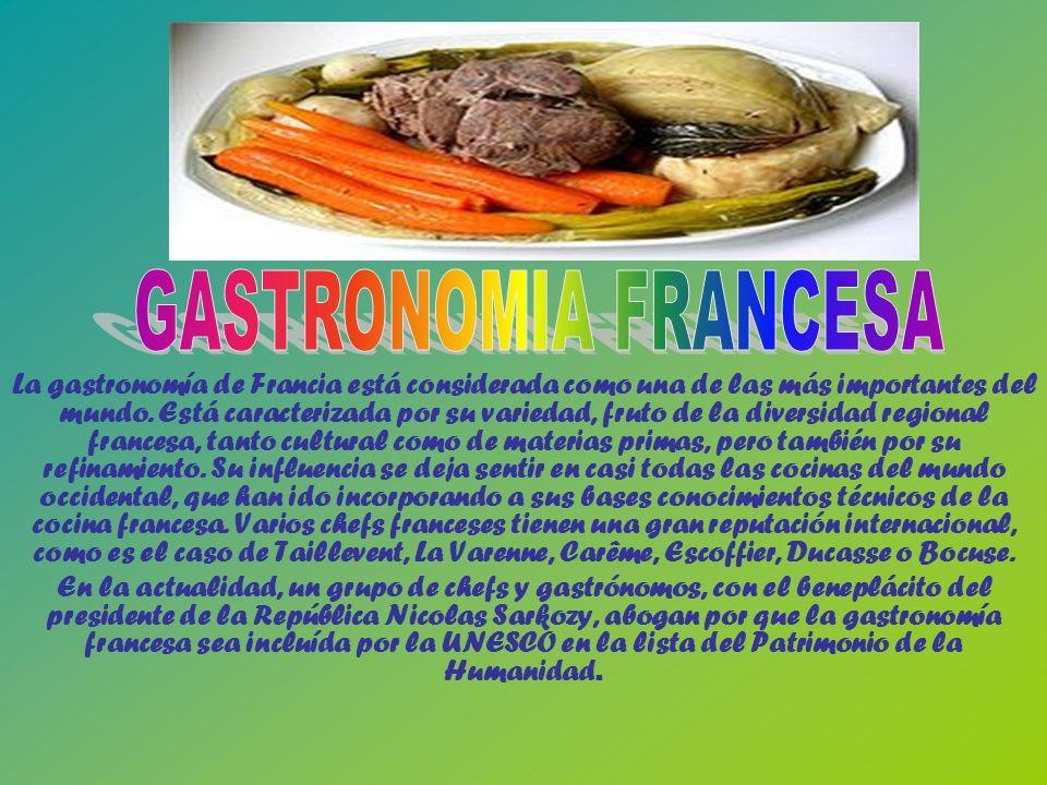 La gastronomía de Francia está considerada como una de las más importantes del mundo.