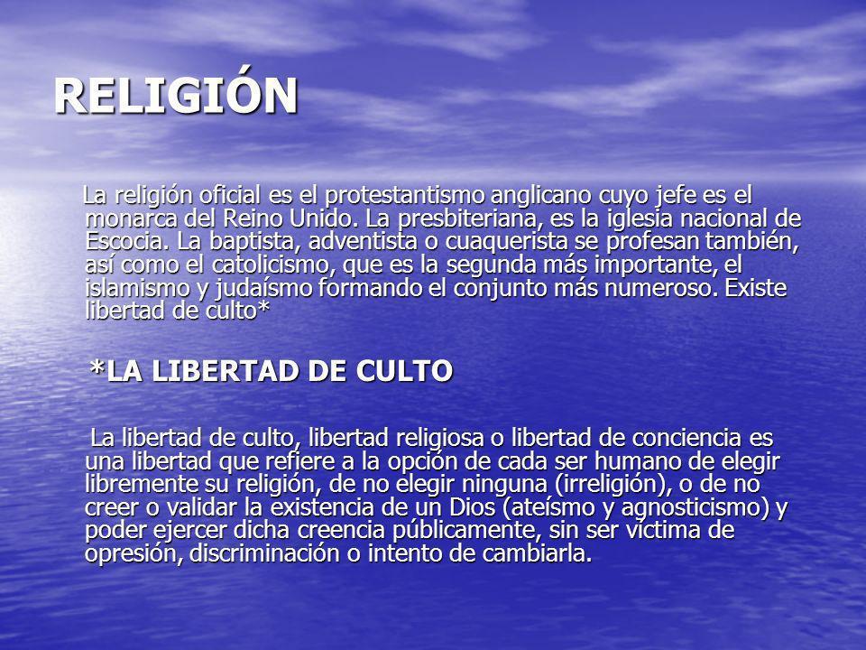 RELIGIÓN La religión oficial es el protestantismo anglicano cuyo jefe es el monarca del Reino Unido. La presbiteriana, es la iglesia nacional de Escoc
