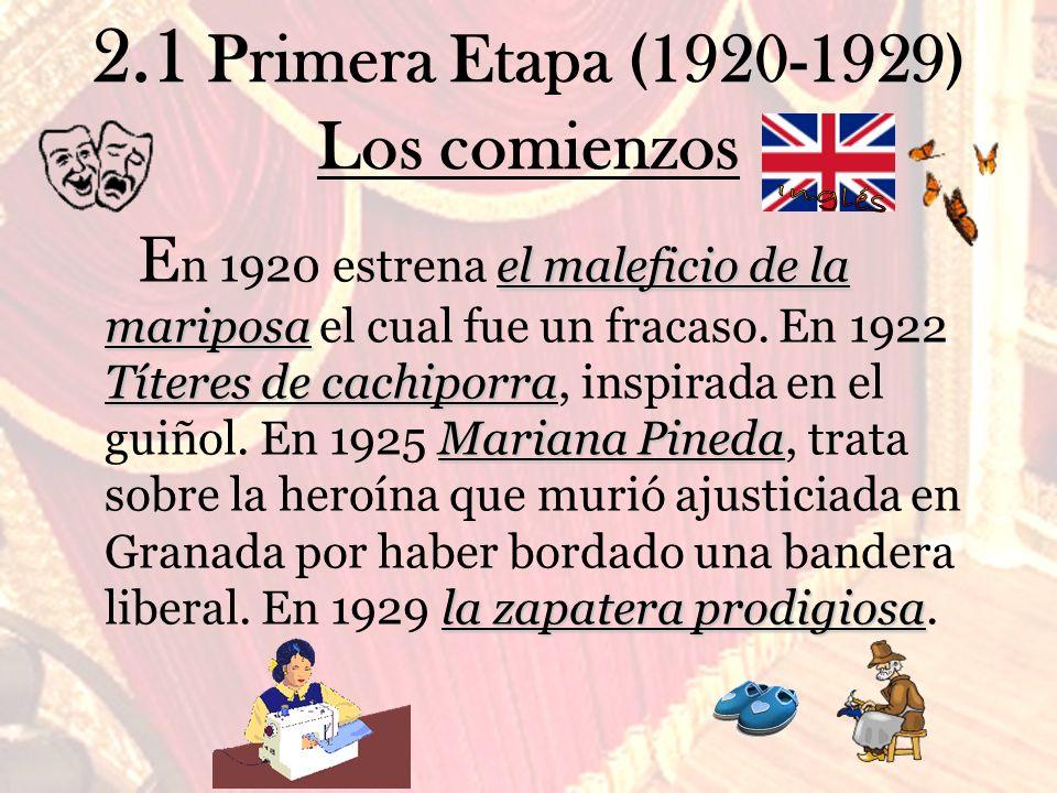 2.1 Primera Etapa (1920-1929) Los comienzos E n 1920 estrena e ee el maleficio de la mariposa el cual fue un fracaso. En 1922 Títeres de cachiporra, i