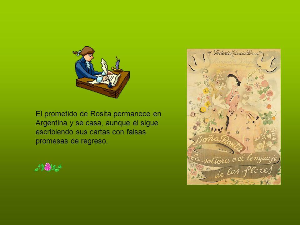 El prometido de Rosita permanece en Argentina y se casa, aunque él sigue escribiendo sus cartas con falsas promesas de regreso..