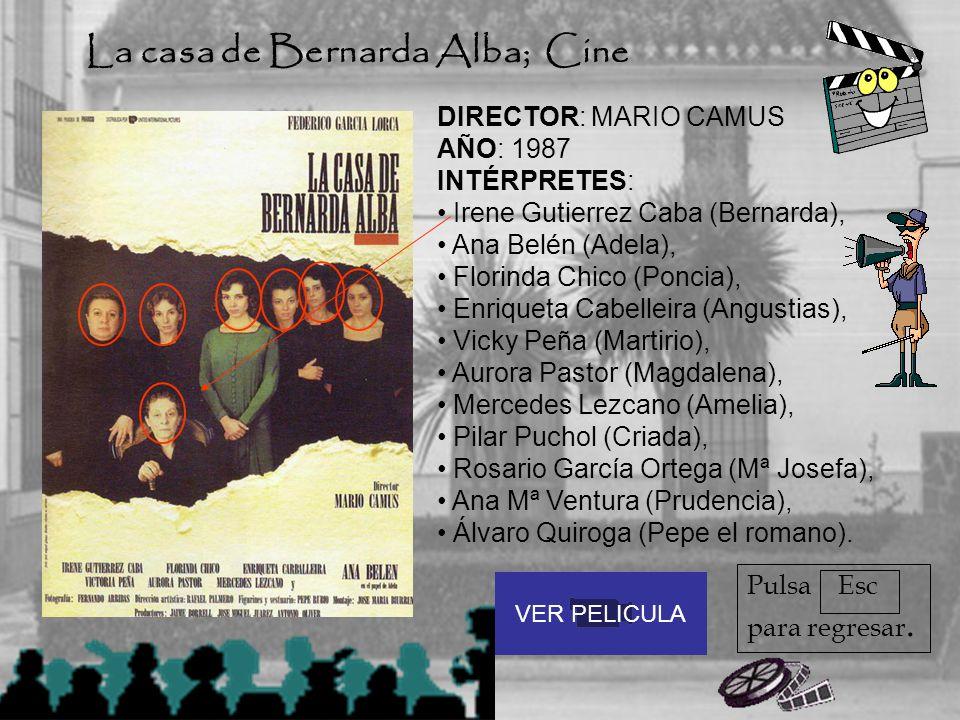 DIRECTOR: MARIO CAMUS AÑO: 1987 INTÉRPRETES: Irene Gutierrez Caba (Bernarda), Ana Belén (Adela), Florinda Chico (Poncia), Enriqueta Cabelleira (Angust