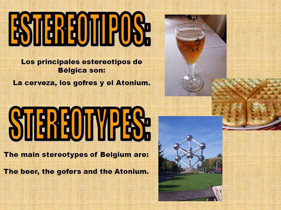 Los principales estereotipos de Bélgica son: La cerveza, los gofres y el Atonium.