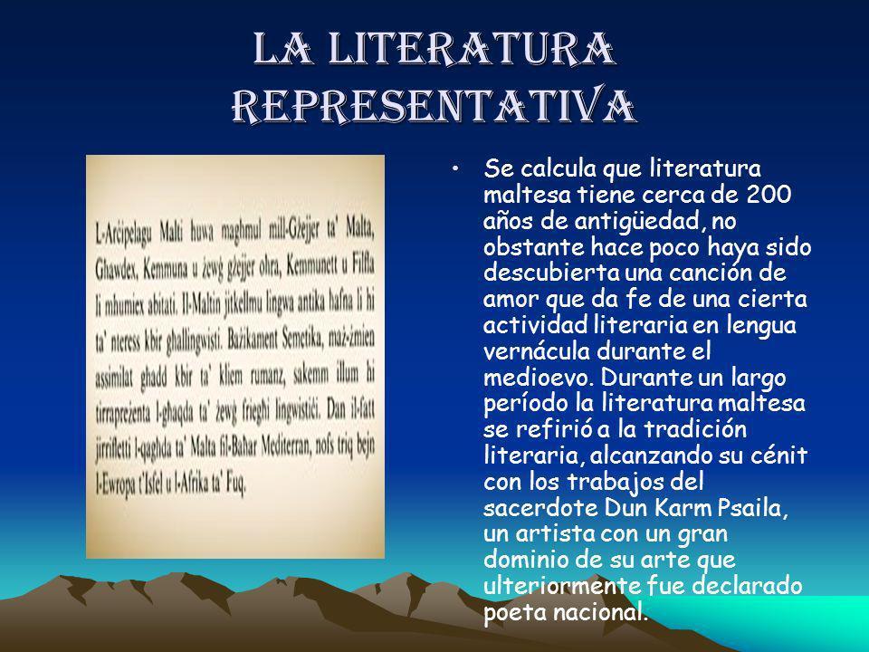 La literatura representativa Se calcula que literatura maltesa tiene cerca de 200 años de antigüedad, no obstante hace poco haya sido descubierta una