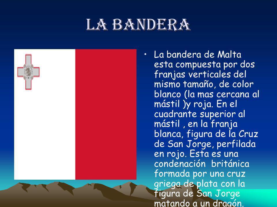 La bandera La bandera de Malta esta compuesta por dos franjas verticales del mismo tamaño, de color blanco (la mas cercana al mástil )y roja. En el cu