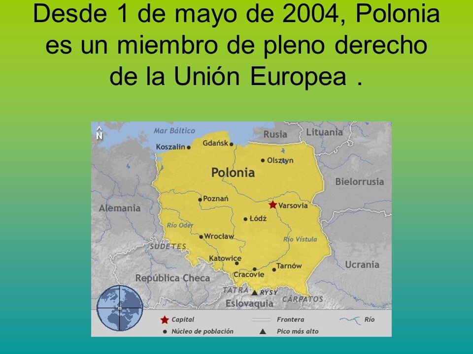 Desde 1 de mayo de 2004, Polonia es un miembro de pleno derecho de la Unión Europea.