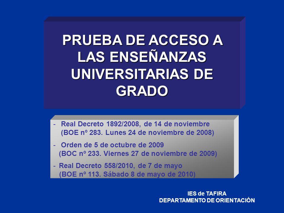 PRUEBA DE ACCESO A LAS ENSEÑANZAS UNIVERSITARIAS DE GRADO - Real Decreto 1892/2008, de 14 de noviembre (BOE nº 283. Lunes 24 de noviembre de 2008) - O