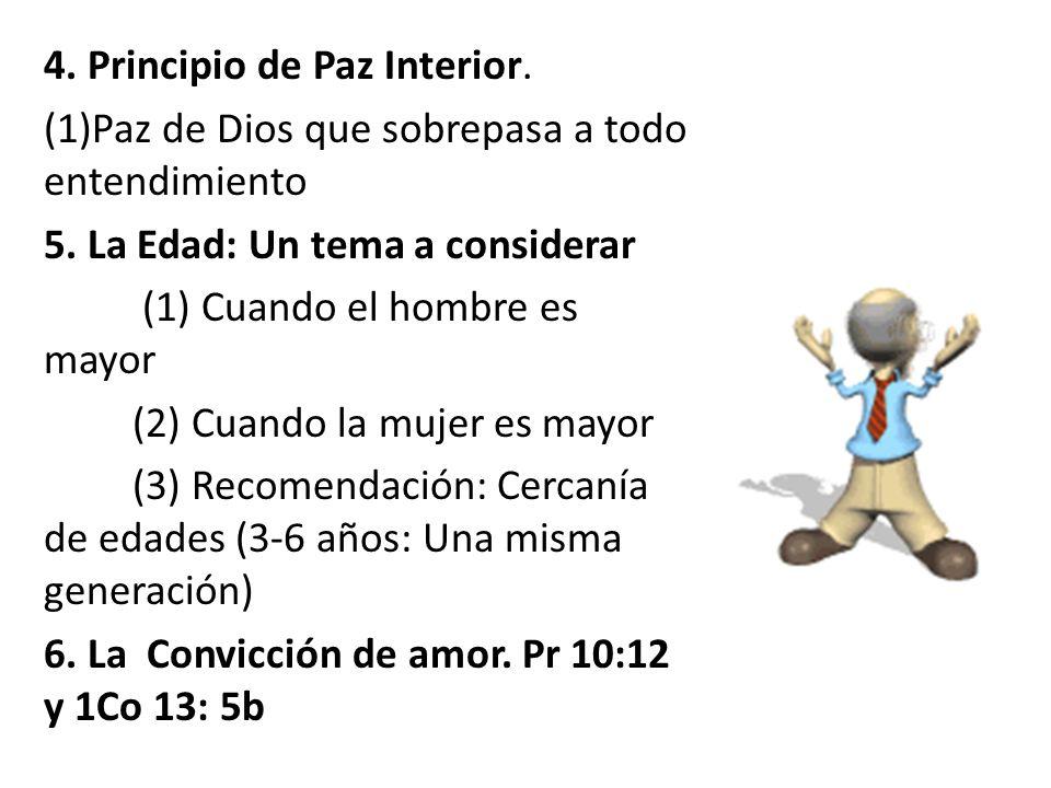 4. Principio de Paz Interior. (1)Paz de Dios que sobrepasa a todo entendimiento 5. La Edad: Un tema a considerar (1) Cuando el hombre es mayor (2) Cua