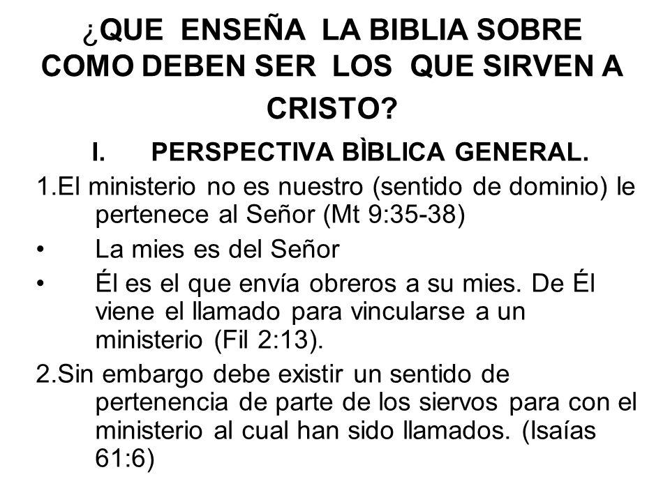 ¿QUE ENSEÑA LA BIBLIA SOBRE COMO DEBEN SER LOS QUE SIRVEN A CRISTO.