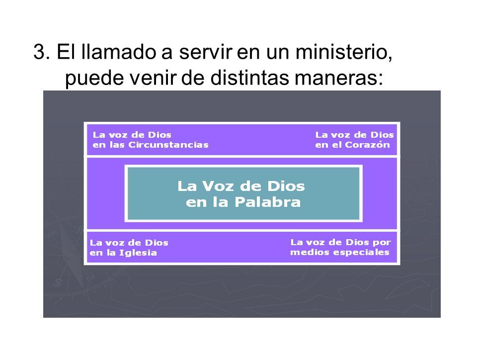 3. El llamado a servir en un ministerio, puede venir de distintas maneras: