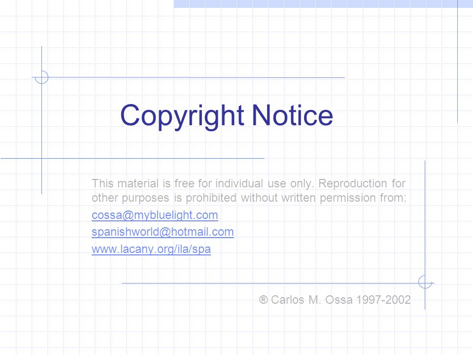 Copyright Notice This material is free for individual use only. Reproduction for other purposes is prohibited without written permission from: cossa@m