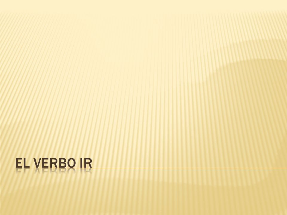 IR is an irregular verb. yovoynosotros vamos túvas ustedustedes élvaellosvan ellaellas