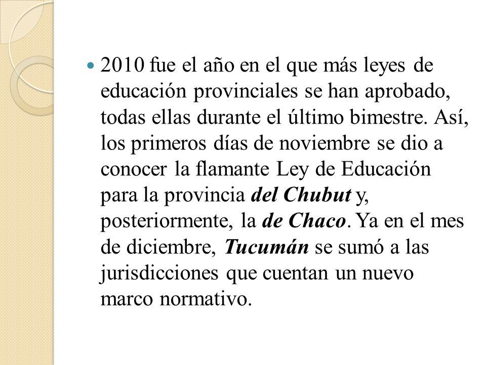 2010 fue el año en el que más leyes de educación provinciales se han aprobado, todas ellas durante el último bimestre. Así, los primeros días de novie
