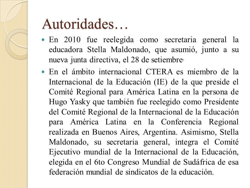 Autoridades… En 2010 fue reelegida como secretaria general la educadora Stella Maldonado, que asumió, junto a su nueva junta directiva, el 28 de setie