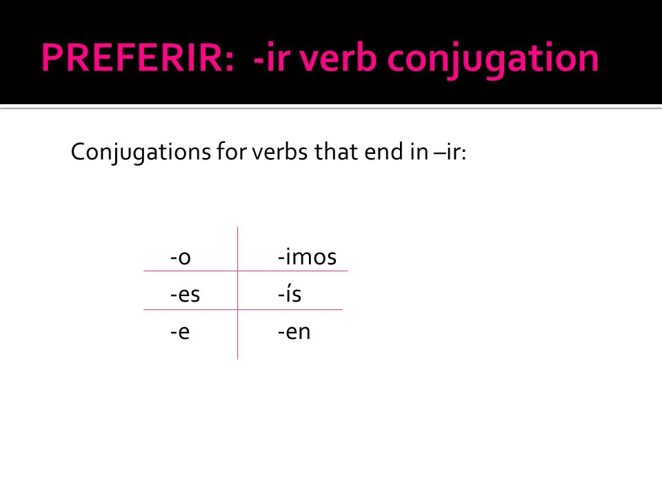In stem-changing verbs, the endings stay the same.