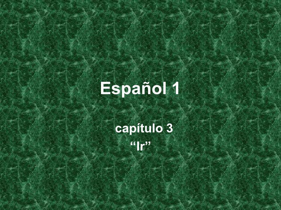 Español 1 capítulo 3 Ir