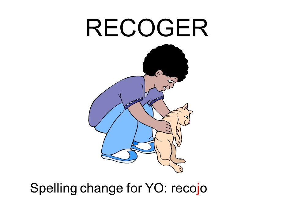 RECOGER Spelling change for YO: recojo