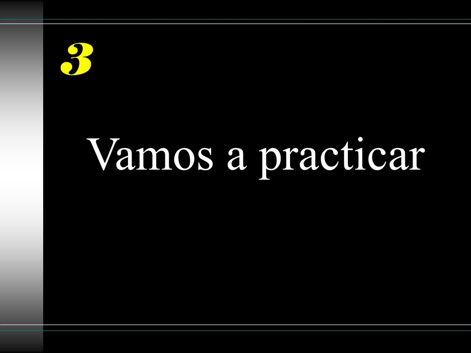 3 Vamos a practicar
