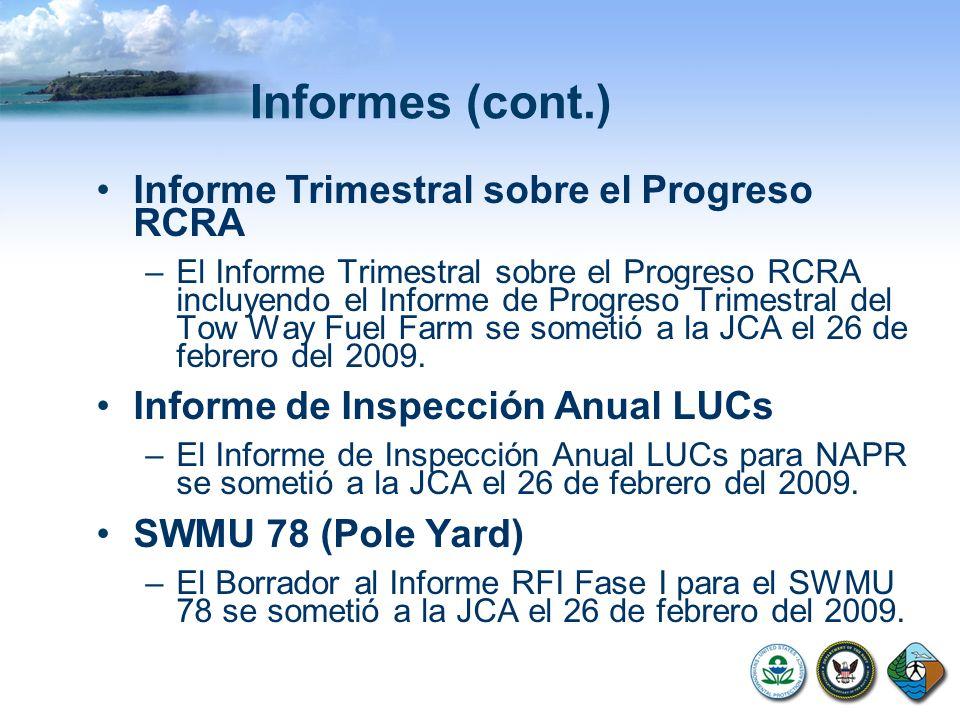 Informes (cont.) Informe Trimestral sobre el Progreso RCRA –El Informe Trimestral sobre el Progreso RCRA incluyendo el Informe de Progreso Trimestral