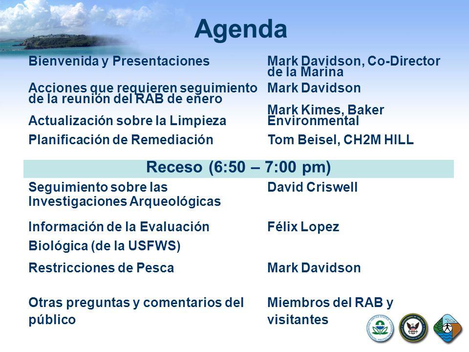 Agenda Bienvenida y Presentaciones Mark Davidson, Co-Director de la Marina Acciones que requieren seguimiento de la reunión del RAB de enero Actualiza