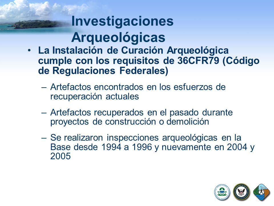 Investigaciones Arqueológicas La Instalación de Curación Arqueológica cumple con los requisitos de 36CFR79 (Código de Regulaciones Federales) –Artefac