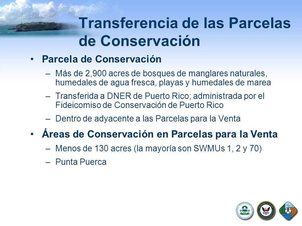 Transferencia de las Parcelas de Conservación Parcela de Conservación –Más de 2,900 acres de bosques de manglares naturales, humedales de agua fresca,