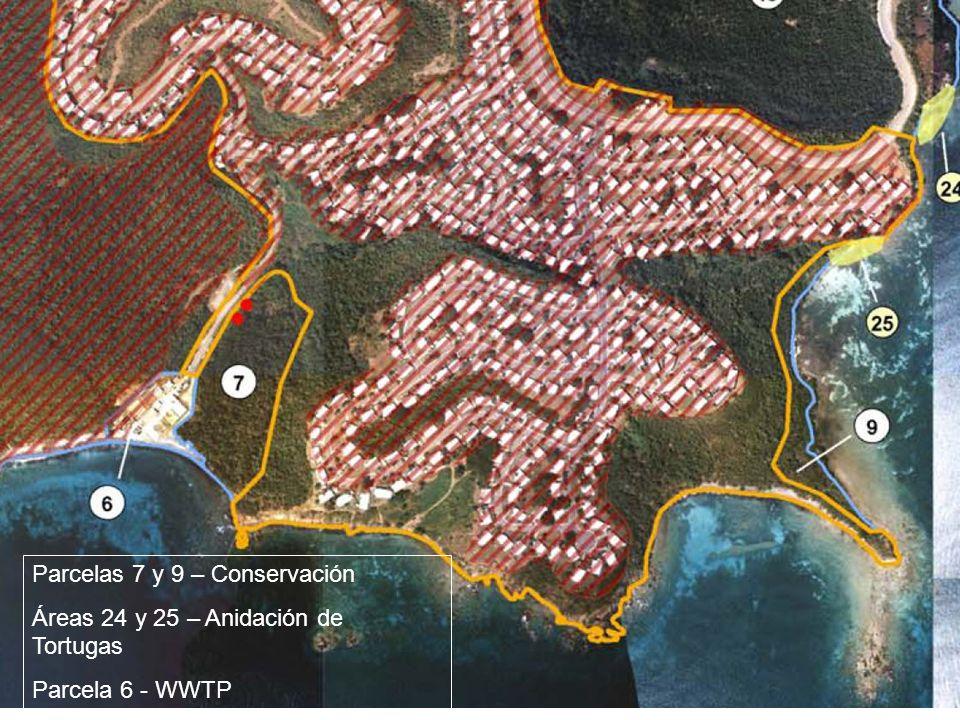 Parcelas 7 y 9 – Conservación Áreas 24 y 25 – Anidación de Tortugas Parcela 6 - WWTP