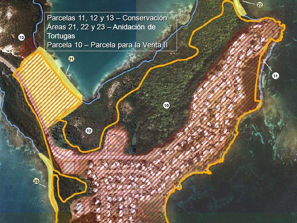 Parcelas 11, 12 y 13 – Conservación Áreas 21, 22 y 23 – Áreas 21, 22 y 23 – Anidación de Tortugas Parcela 10 – Parcela para la Venta II