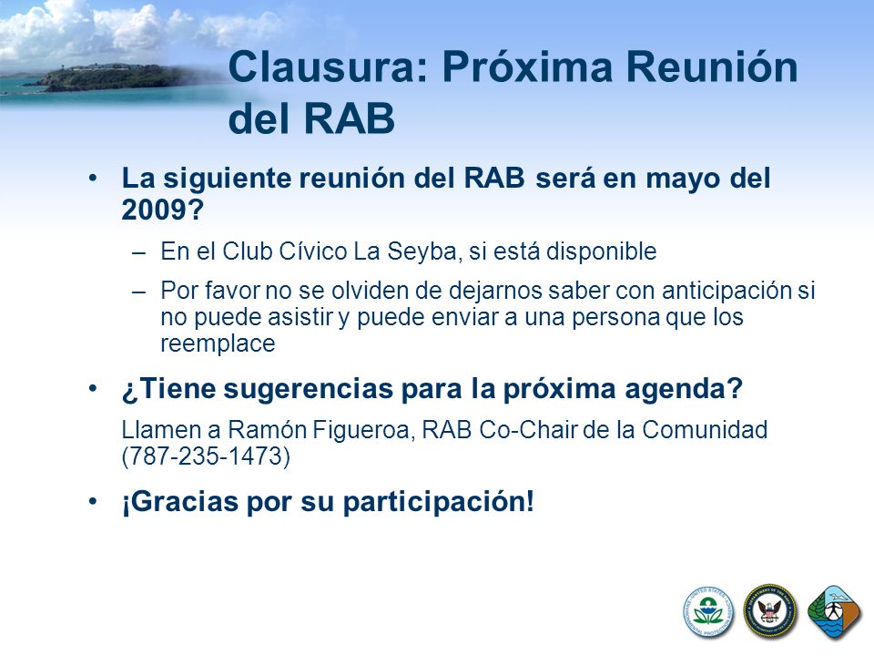 Clausura: Próxima Reunión del RAB La siguiente reunión del RAB será en mayo del 2009? –En el Club Cívico La Seyba, si está disponible –Por favor no se