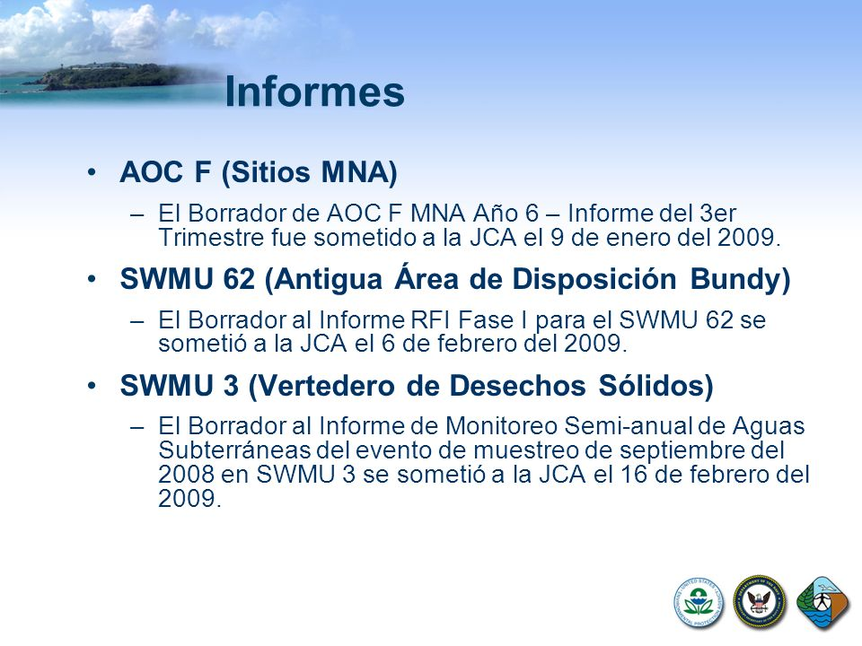 Informes AOC F (Sitios MNA) –El Borrador de AOC F MNA Año 6 – Informe del 3er Trimestre fue sometido a la JCA el 9 de enero del 2009. SWMU 62 (Antigua