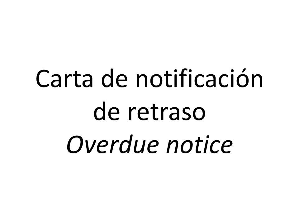 Carta de notificación de retraso Overdue notice