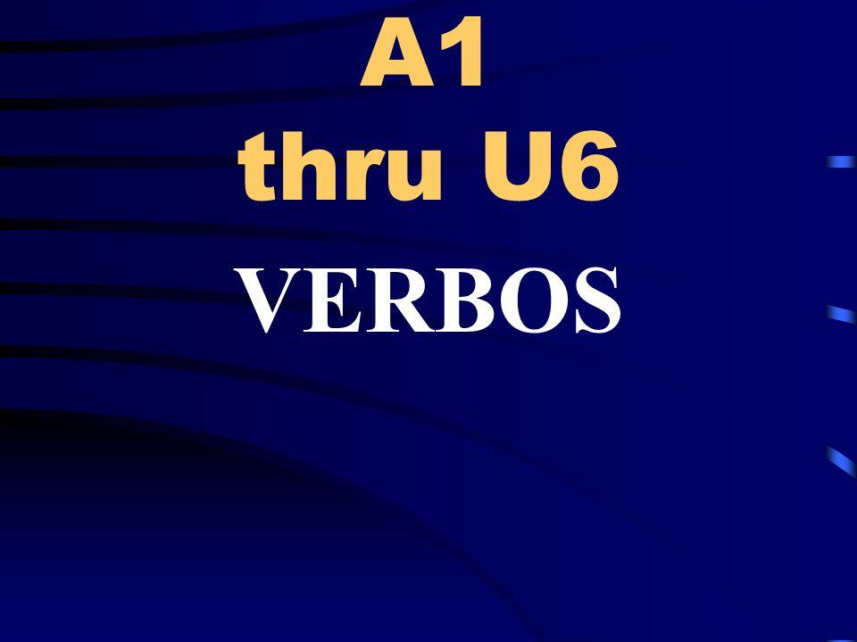 A1 thru U6 VERBOS