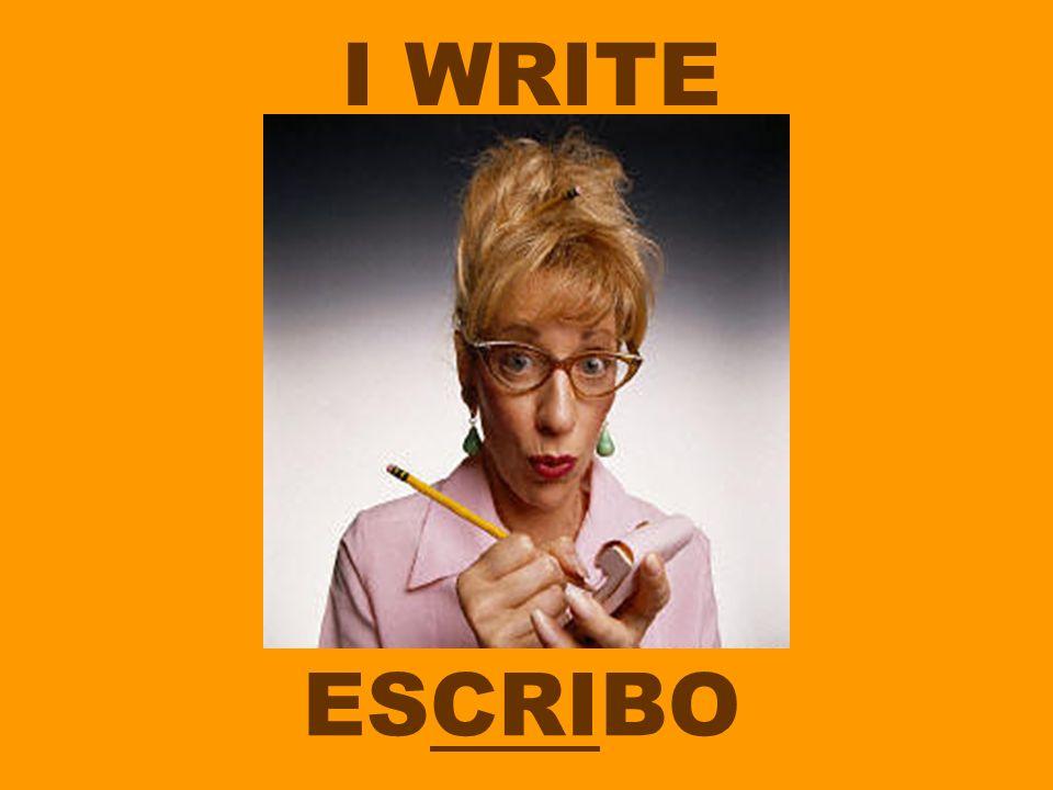 I WRITE ESCRIBO