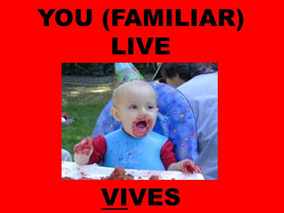 YOU (FAMILIAR) LIVE VIVES