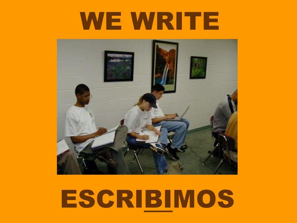WE WRITE ESCRIBIMOS