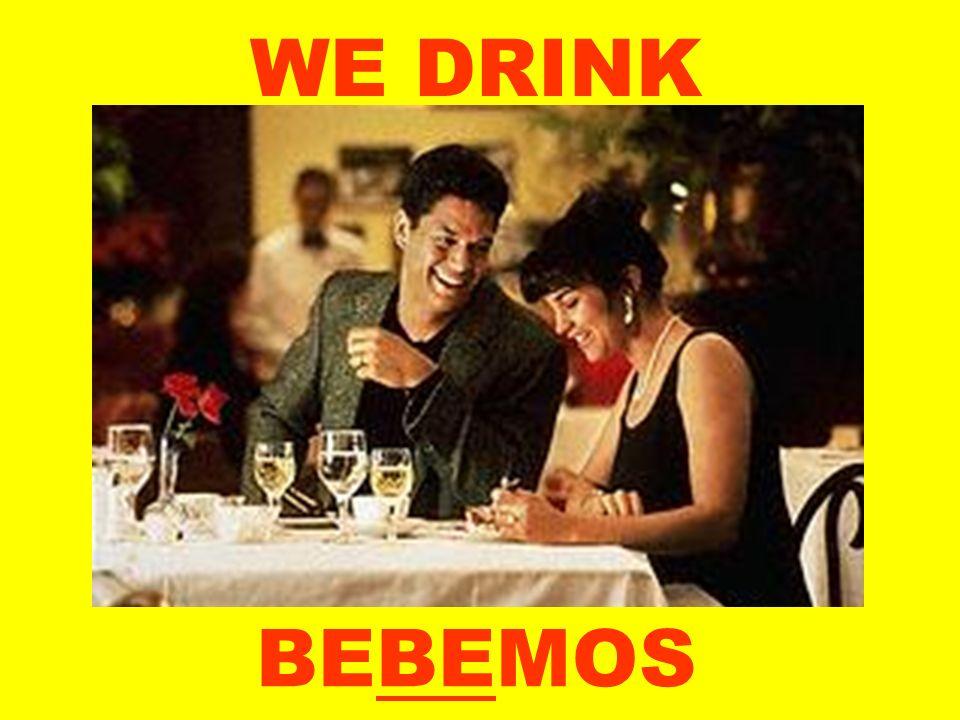 WE DRINK BEBEMOS