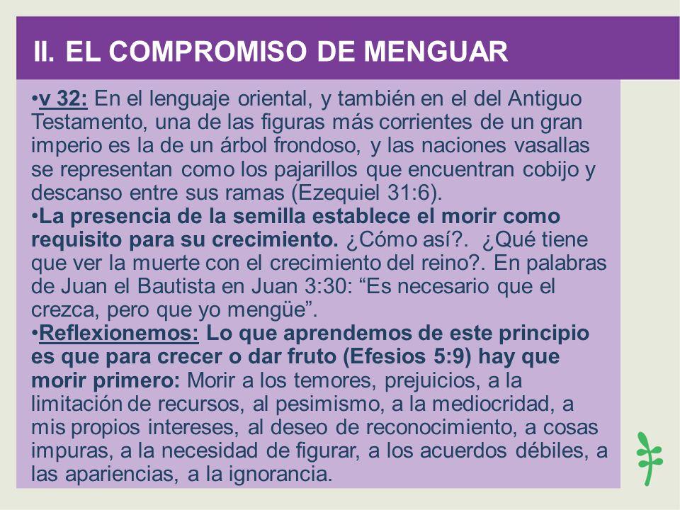 II. EL COMPROMISO DE MENGUAR v 32: En el lenguaje oriental, y también en el del Antiguo Testamento, una de las figuras más corrientes de un gran imper