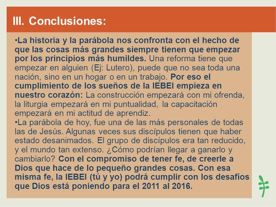 III. Conclusiones: La historia y la parábola nos confronta con el hecho de que las cosas más grandes siempre tienen que empezar por los principios más