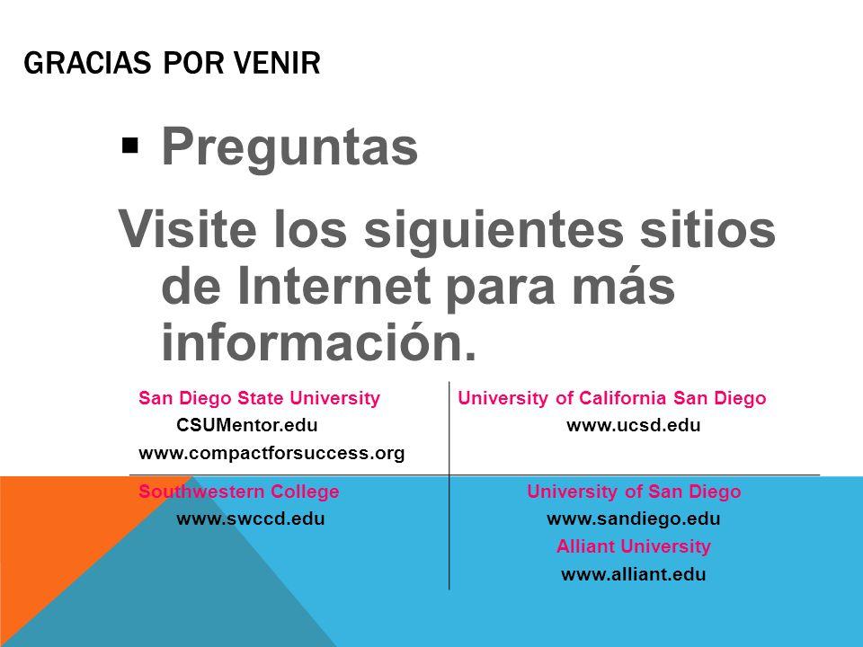 GRACIAS POR VENIR San Diego State University CSUMentor.edu www.compactforsuccess.org University of California San Diego www.ucsd.edu Southwestern Coll